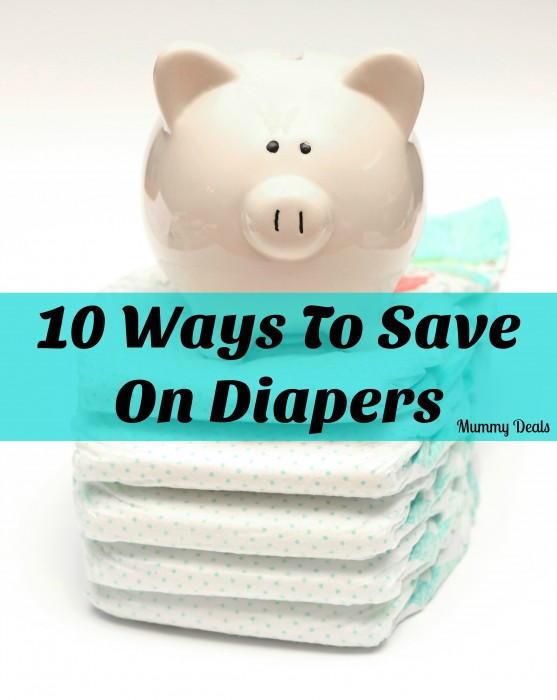 10 ways you can save on diapers.  Mummy Deals