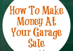 How to Make Money at your garage sale