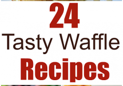 24 Tasty Homemade Waffle Recipes - Mummy Deals