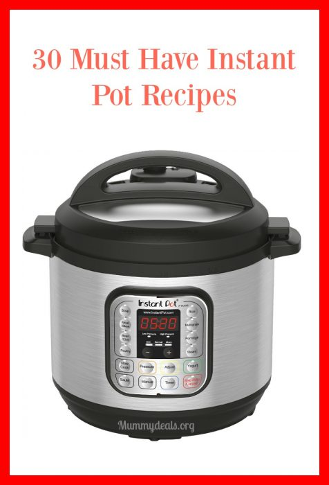 30 Must Have Instant Pot Recipes - Mummy Deals