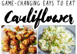 Game Changing Ways To Eat Cauliflower